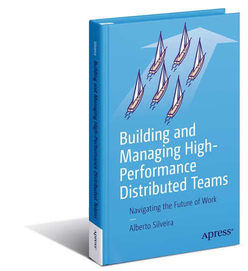 Sample copy of the Building and Managing High-Performance Distributed Teams book written by Alberto Silveira and published by Apress